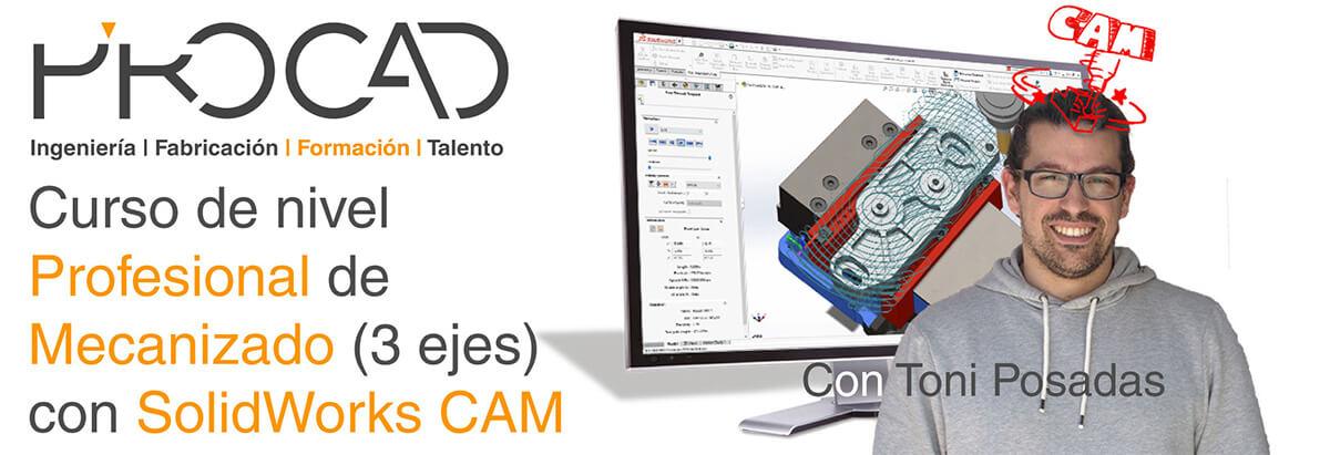 grupoPROCAD.com: Curso online de Mecanizado Profesional con Solidworks por Toni Posadas.