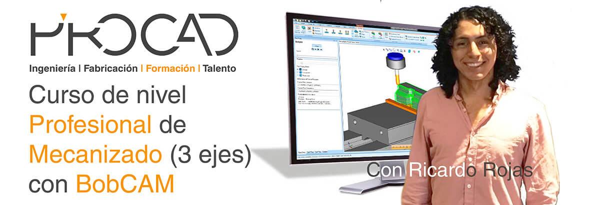 grupoPROCAD.com: Curso online de Mecanizado Profesional con BobCAM por Ricardo Rojas.